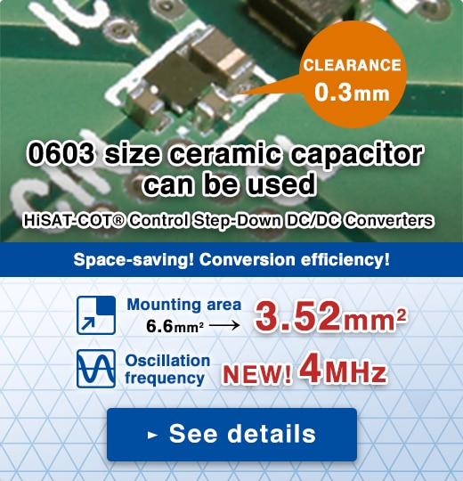 0603 size ceramic capacitor can be used | HiSAT-COT®Control | Step-Down DC/DC Converters