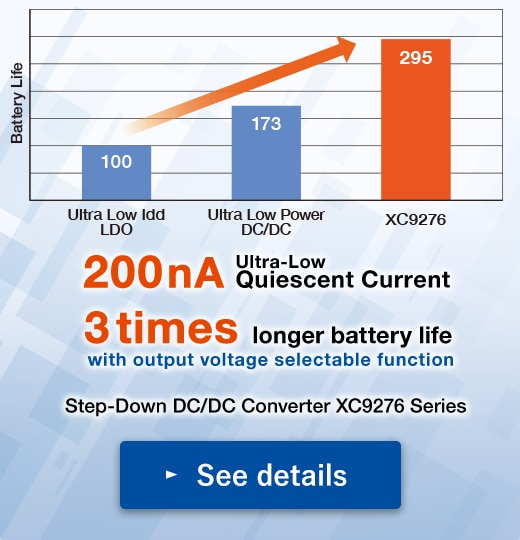 200nA Ultra-Low Quiescent Current | 3times longer battery life with output voltage selectable function | Step-Down DC/DC Converter XC9276 Series