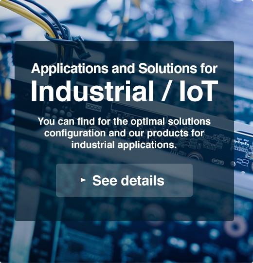 Industrial Applications / Solutions | You can find for the optimal solutions configuration and our products for industrial applications.